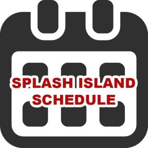 access to the splash island schedule