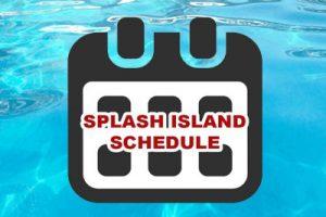splash island schedule button